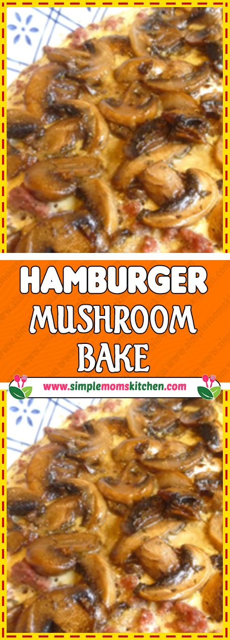 Hamburger Mushroom Bake Healthy Recipes List Of Dishes And Heart Health Beef And Mushroom Recipe Healthy Hamburger Meat Recipes Ground Beef Recipes Healthy