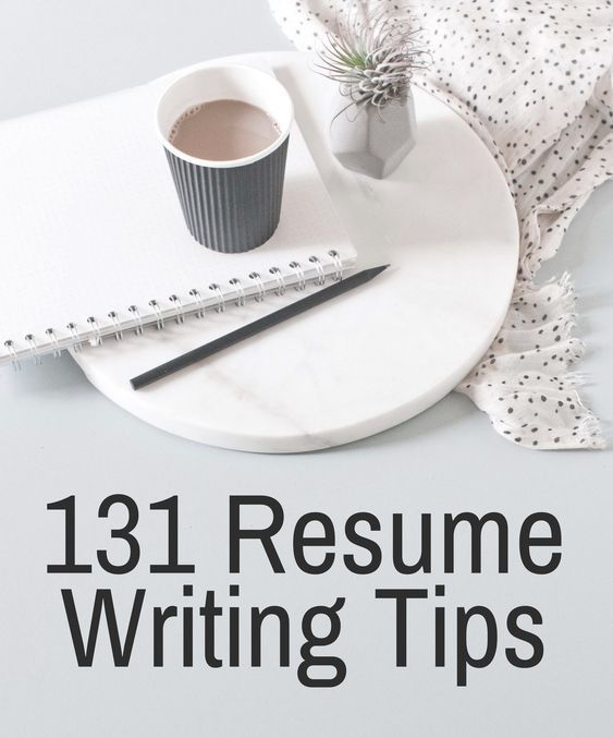 131 Resume Writing Tips - The Most Comprehensive List of Resume