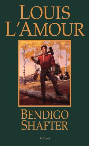 Bendigo Shafter By Louis L Amour Every Young Man Should Read This