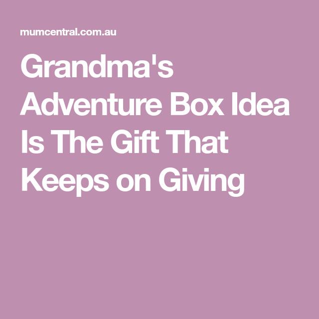 Grandma's Adventure Box Idea Is The Gift That Keeps on Giving   Grandmas christmas, Adventure ...