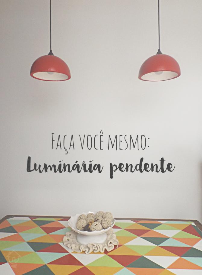 Faça você mesmo: Luminária pendente - Ideias em Ca...