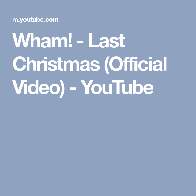 last christmas official video youtube - Last Christmas Youtube