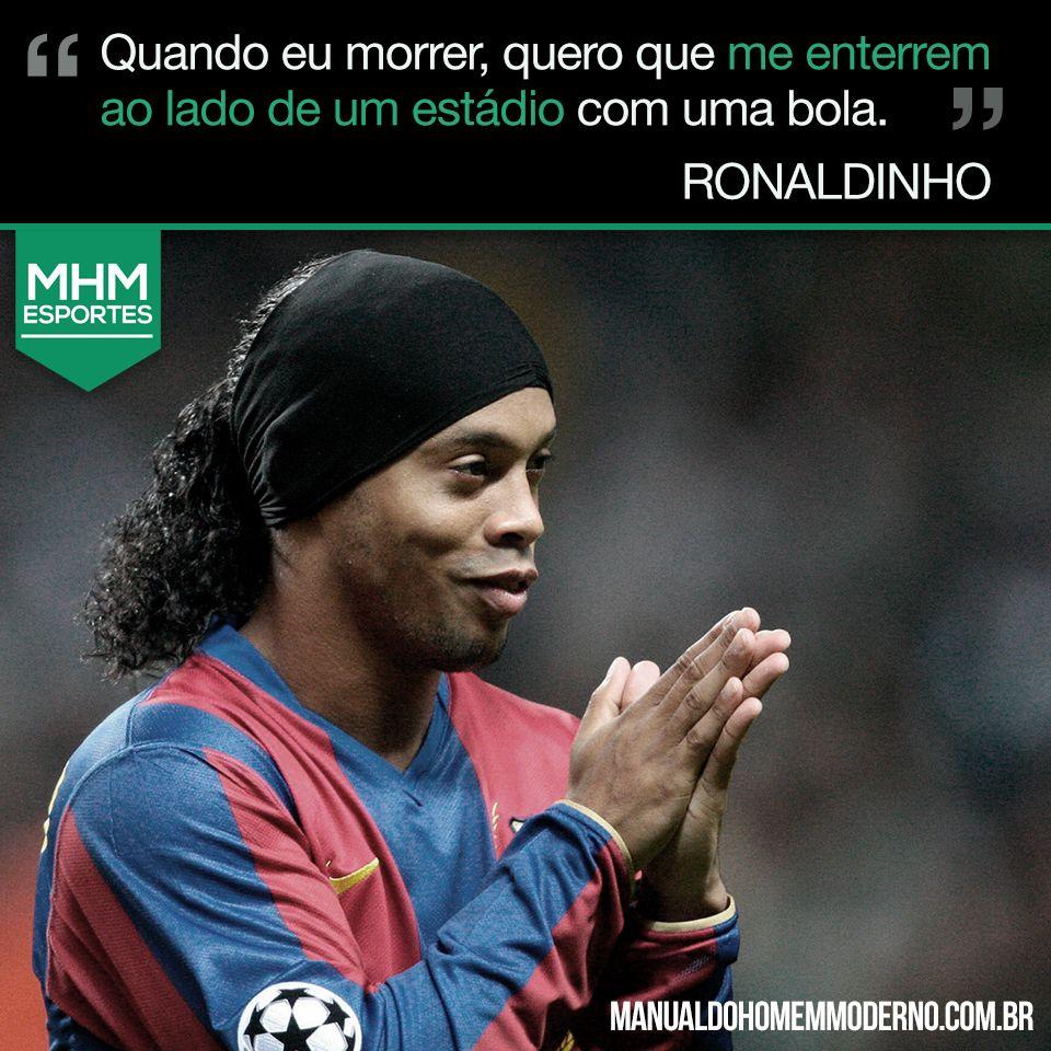 Frase Do Jogador Ronaldinho Futebol Frases Futebol E