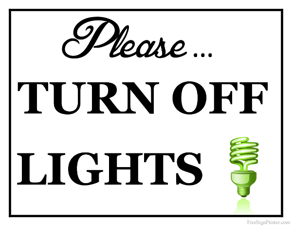 Printable Turn Off Lights Sign Save Energy Poster Turn The Lights Off Lighted Signs