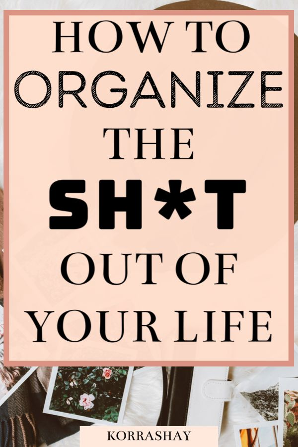 16 Parts of Your Life to Organize Now: Ways To Organize Your Life! -
