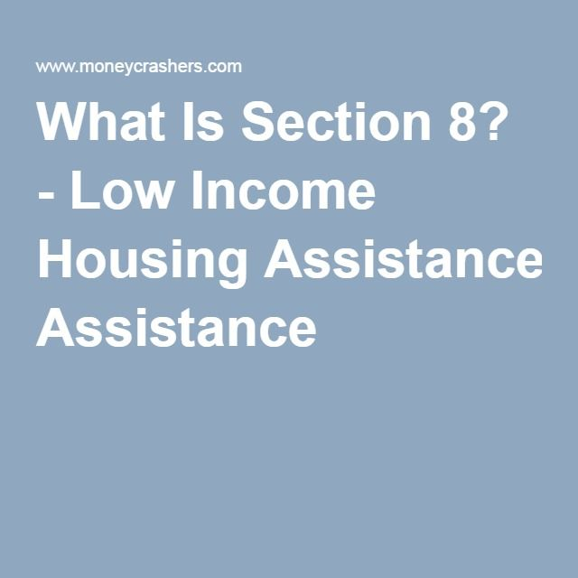 What Is Section 8?   Low Income Housing Assistance