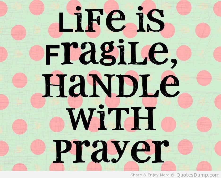 Life Is Fragile Handle With Prayer Faith • ️