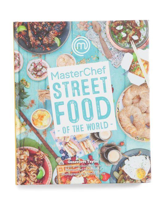 Masterchef Street Food Of The World Street Food World Recipes Food