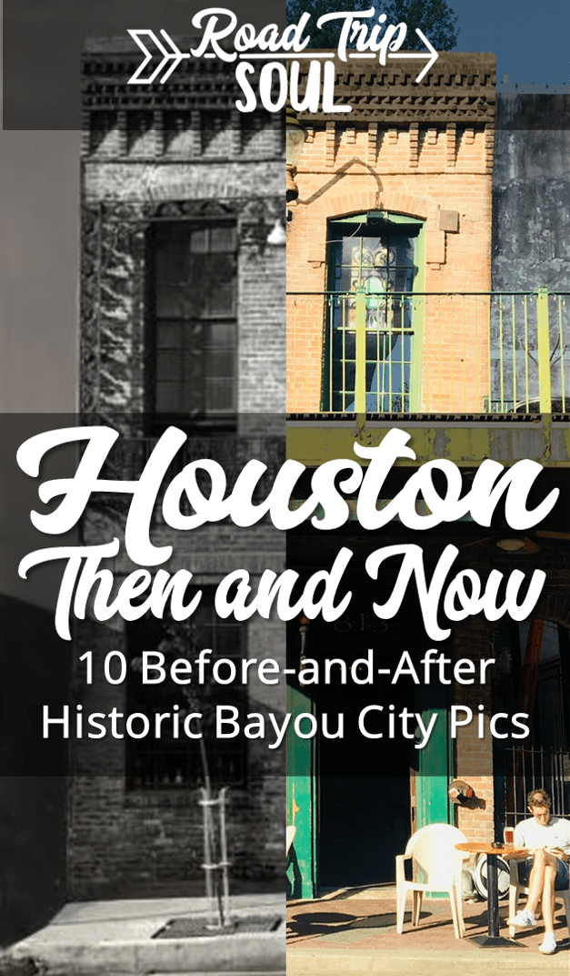 Houston Then And Now Ten Before And After Pictures Of Historical