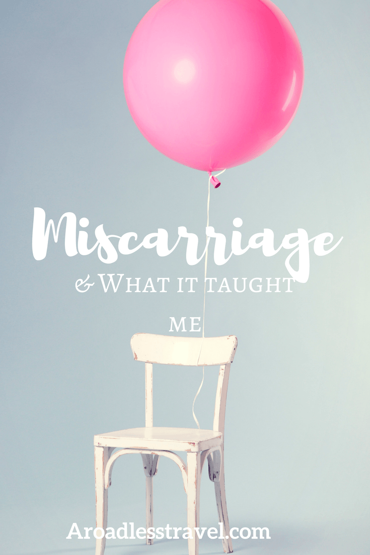 Miscarriage & what it taught me.