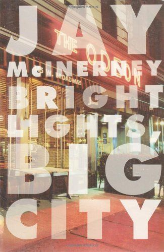 Bright Lights Big City By Jay Mcinerney Http Www Amazon Com Dp 0394726413 Ref Cm Sw R Pi Dp Yu1mrb1bjx5r7 Bright Lights Define Cool Best Selling Books