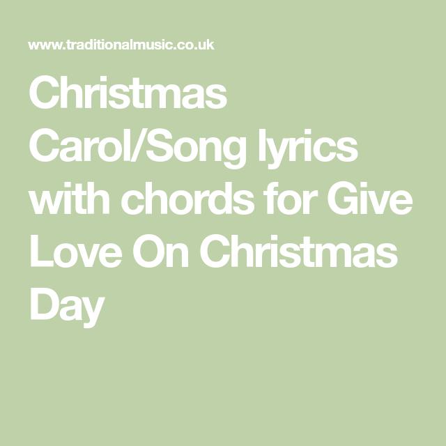 Christmas Carol/Song lyrics with chords for Give Love On Christmas Day | Christmas carols songs ...