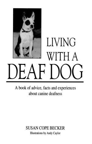 10 85 15 95 Living With A Deaf Dog A Book Of Advice Facts And