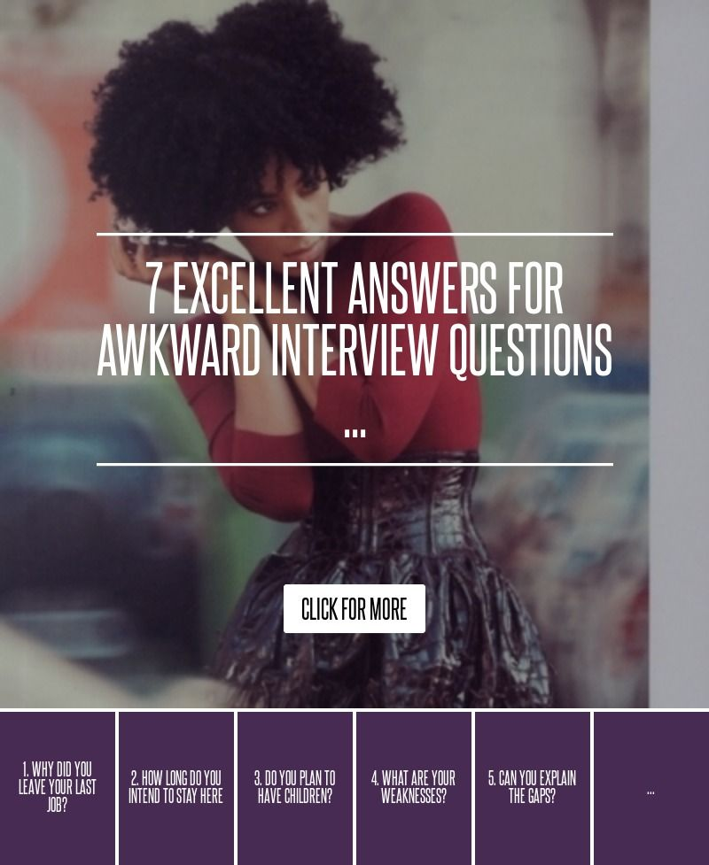 7 Excellent Answers for Awkward Interview Questions  Resume job - resume questions and answers