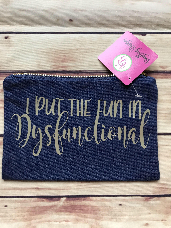 Funny saying, make up bag with saying, cosmetic bag