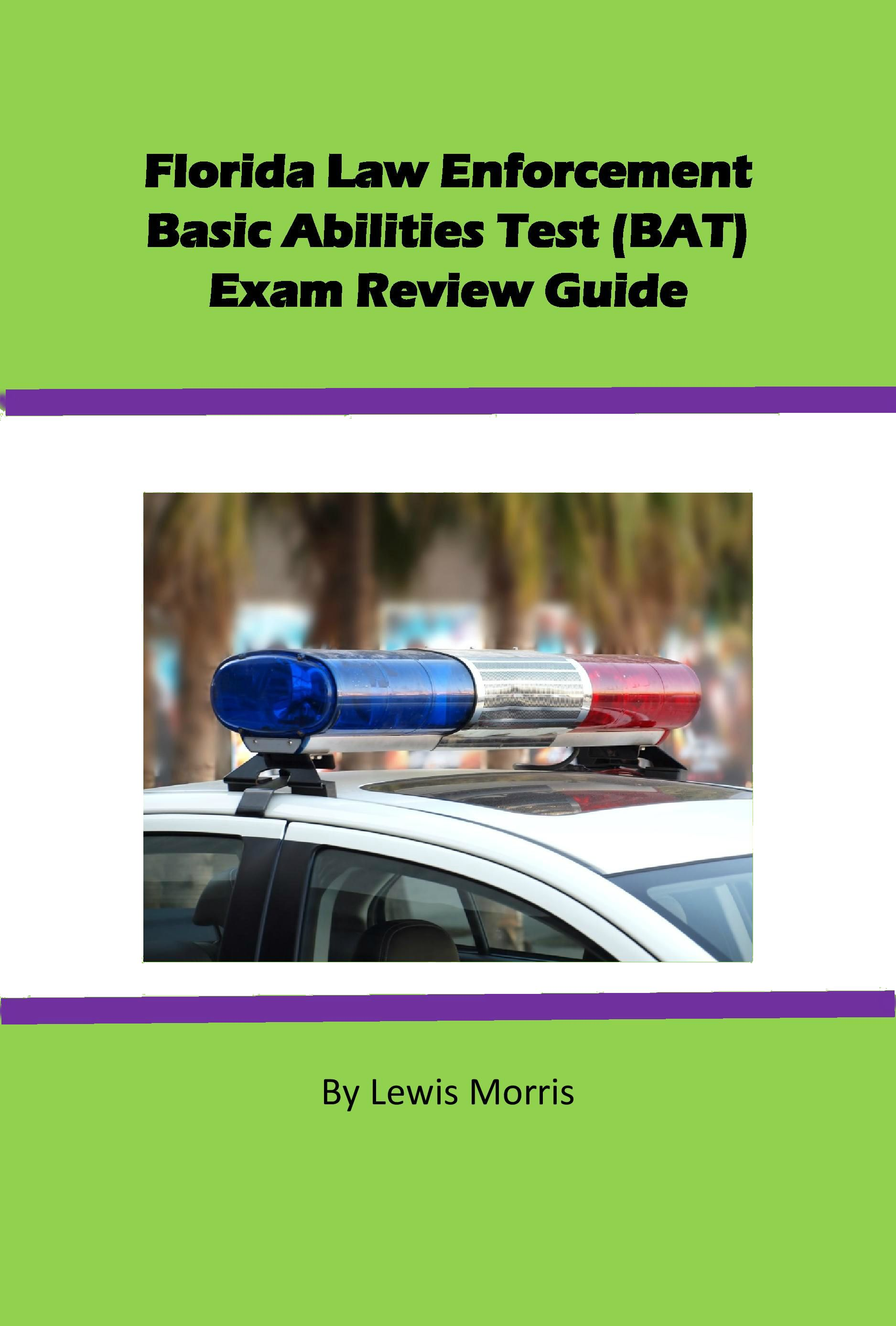 Florida Law Enforcement Exam (BAT) Exam Review Materials