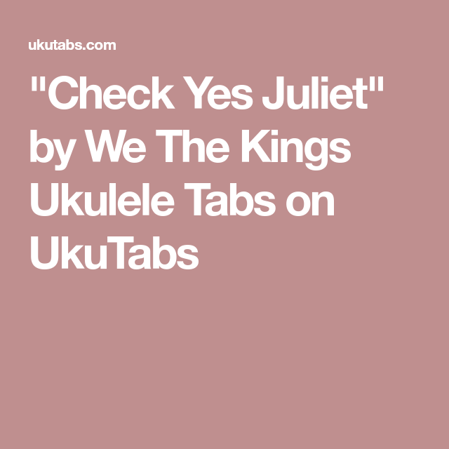 Check Yes Juliet\