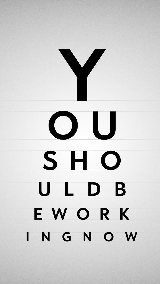 You Should Be Working Now Iphone 5 Wallpaper Iphone Wallpaper Quotes Funny Funny Phone Wallpaper Funny Iphone Wallpaper