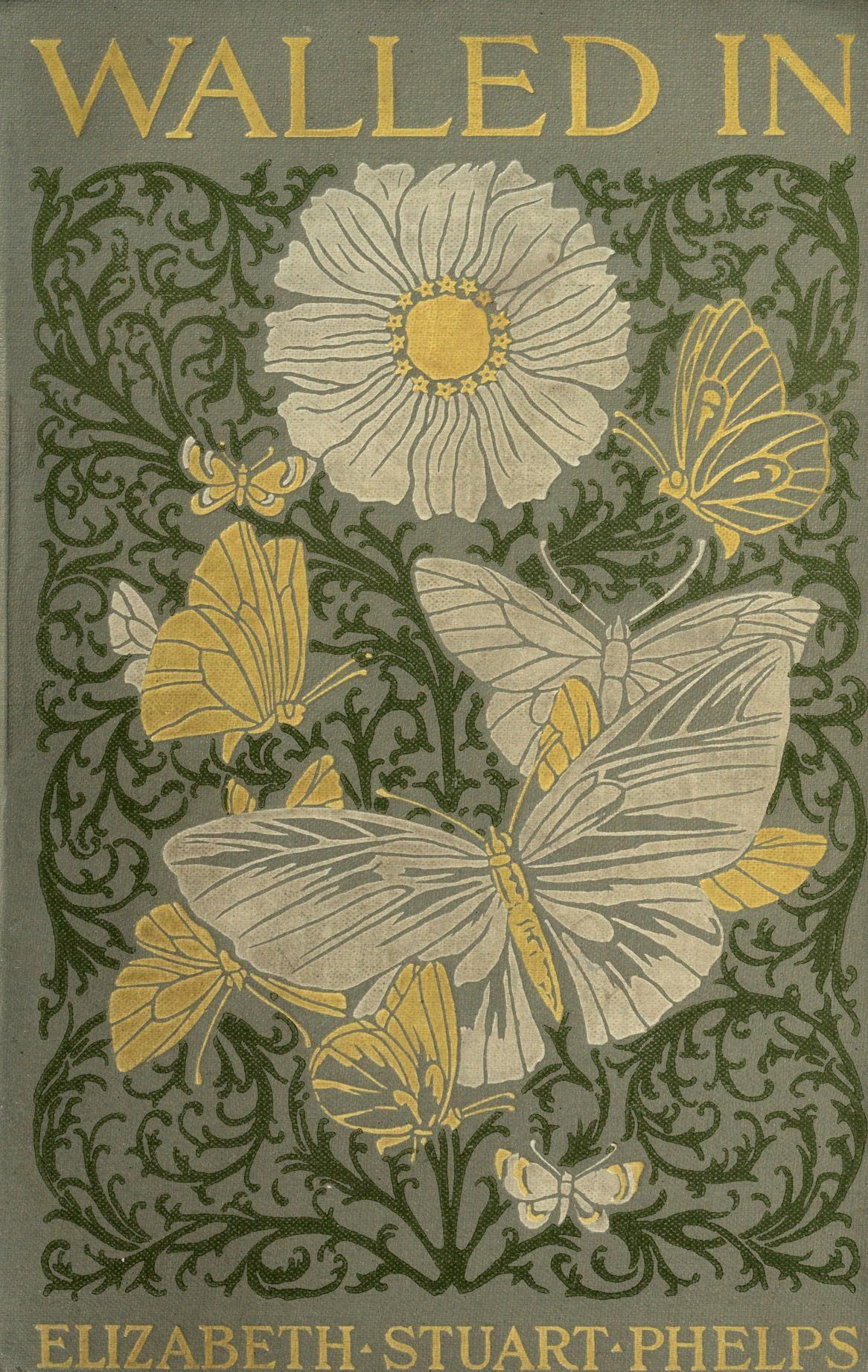 """""""Walled in a novel"""" by Elizabeth Stuart Phelps"""