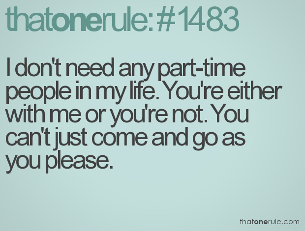 Dont Use Me Quotes Dont Need Any Part Time People In My Life You