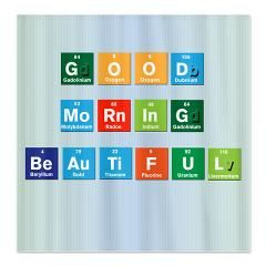 Good morning beautiful shower curtain good morning beautiful is good morning beautiful shower curtain good morning beautiful is spelled out in elements from the periodic urtaz Image collections