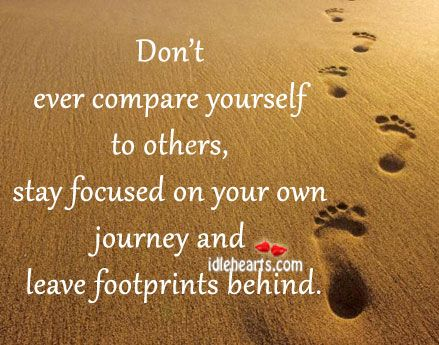 Don't ever compare yourself to others... | Quotes that Rock ...