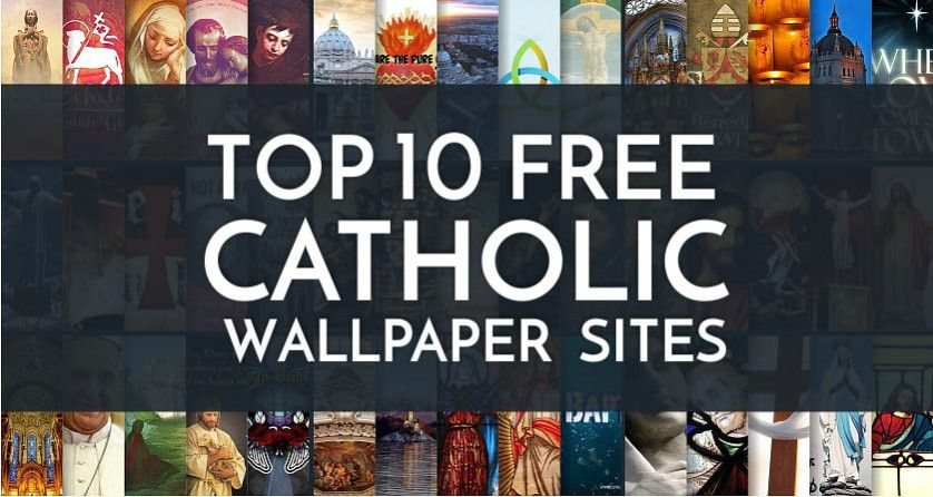 Top 10 Free Catholic Wallpaper Sites | CATHOLIC <3 | Catholic