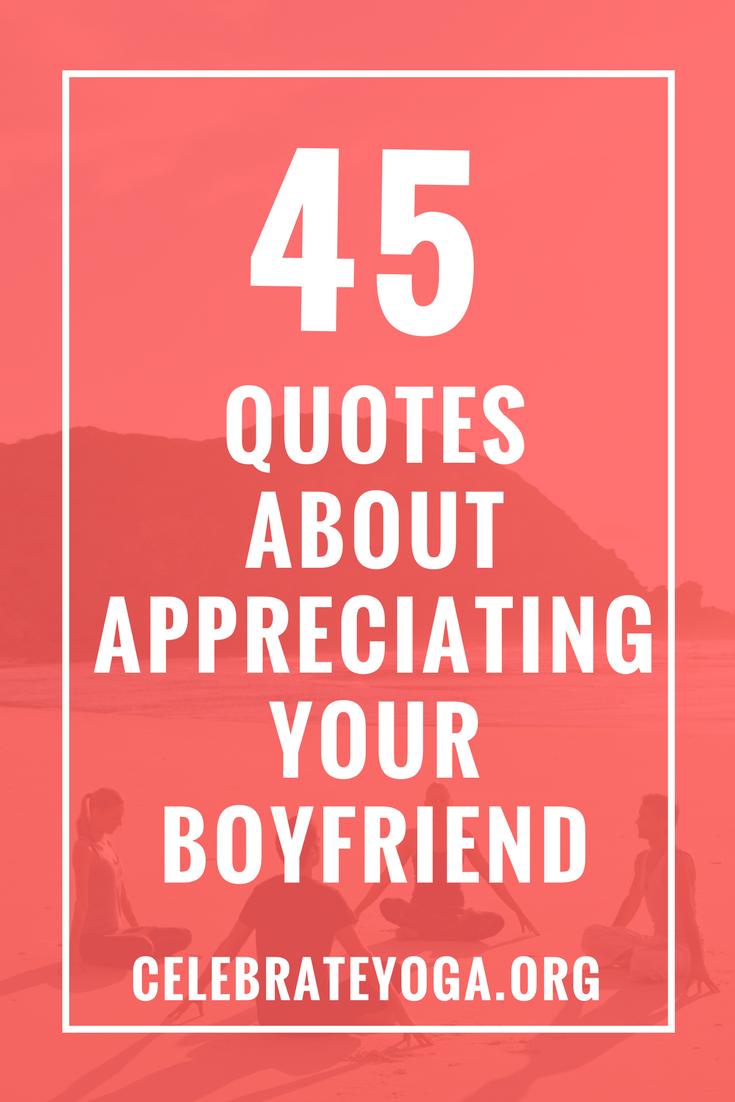 45 Quotes About Appreciating Your Boyfriend | Appreciation ...