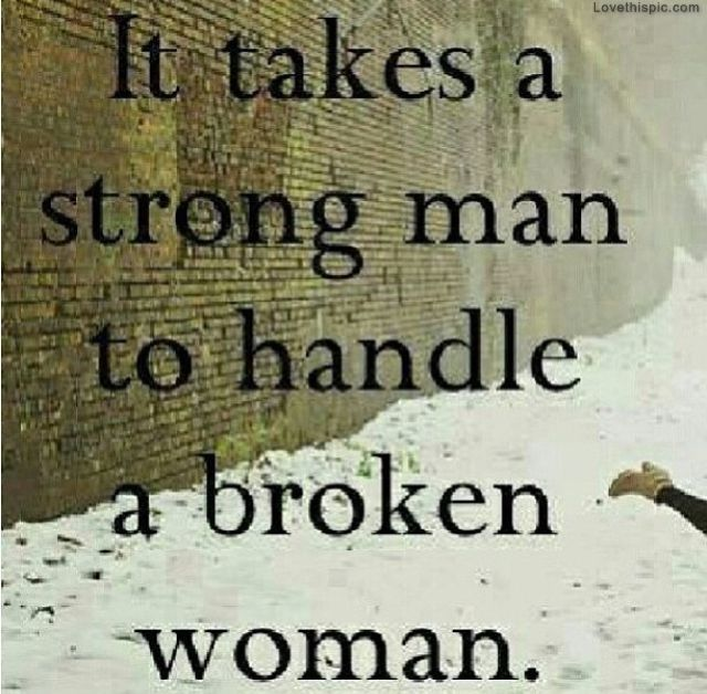 How To Love A Woman Quotes Adorable It Takes A Strong Man Love Quotes Strong Broken Woman Man Handle