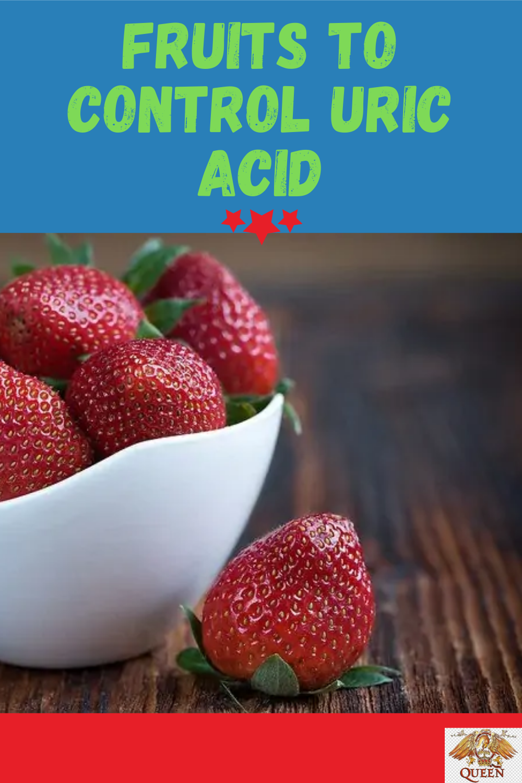 Fruits To Control Uric Acid
