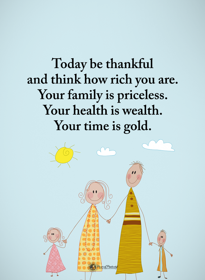 Your family is priceless. Your health is wealth. Your time