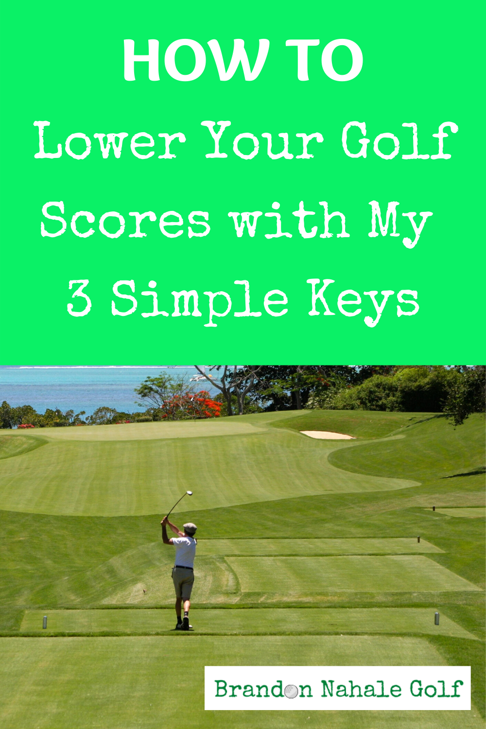 Golf Tip Lower Your Golf Score with 3 Simple Keys in 2020