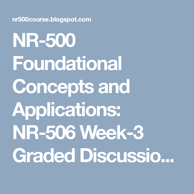 NR-500 Foundational Concepts and Applications: NR-506 Week-3