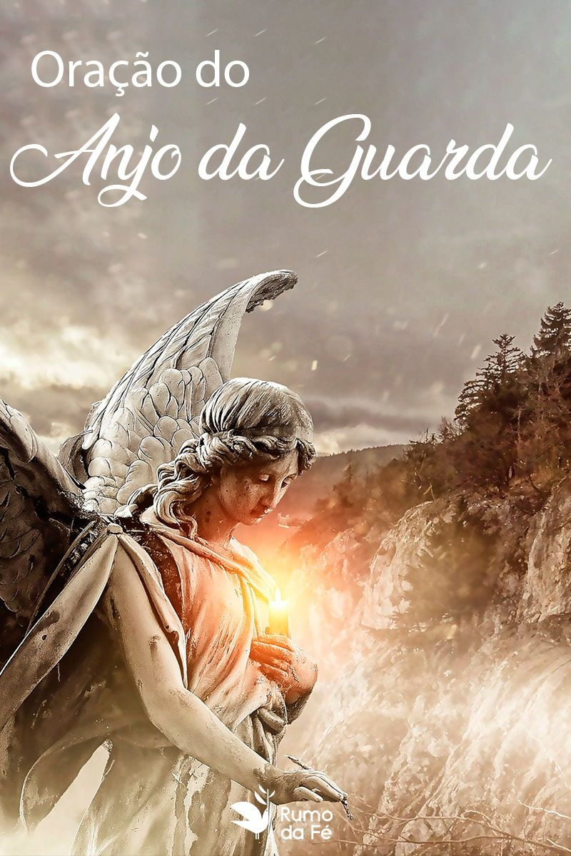 Oracao Do Anjo Da Guarda Conheca A Oracao Para Pedir Protecao