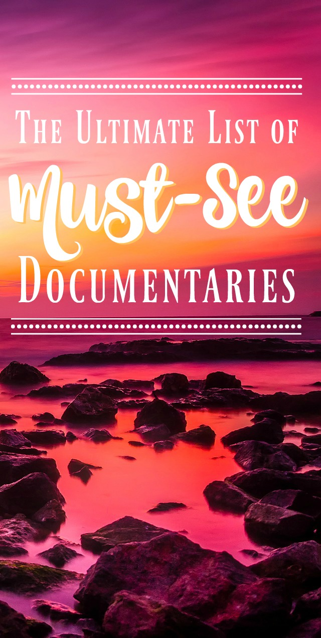 The Ultimate List of Best Documentaries to Watch #moviestowatch