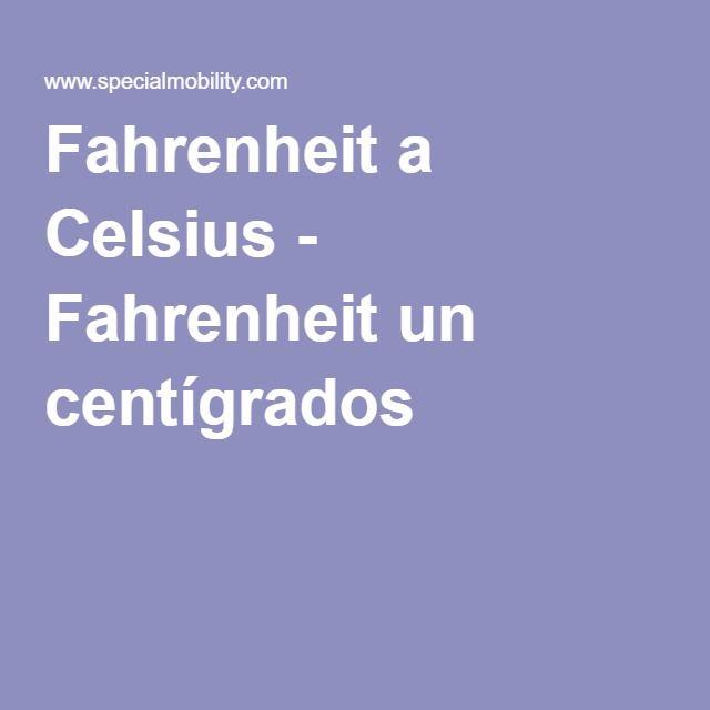 Fahrenheit A Celsius Fahrenheit Un Centigrados Proyectos Que