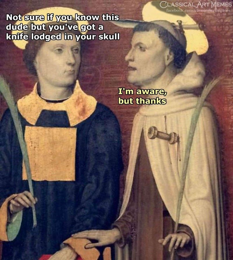 Some More Classical Art Memes For Cultural Stimula