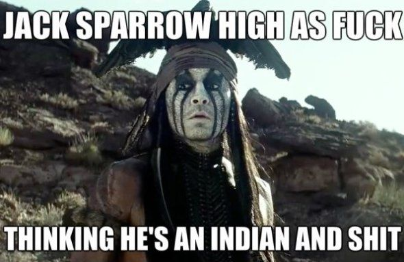 6a99d7b7541cfbbde5eb974437218cbd jack sparrow high as fuck www meme lol com funny pinterest,The Lone Ranger Meme