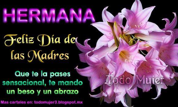 Hermana Feliz Dia De Las Madres Con Imagenes Feliz Dia De La