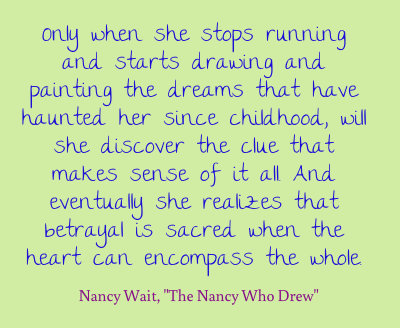 Only when she stops running and starts drawing and painting... http://thenancywhodrew.com/about/