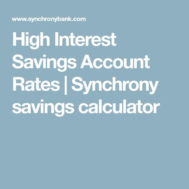 High Interest Savings Account Rates   Synchrony Savings Calculator