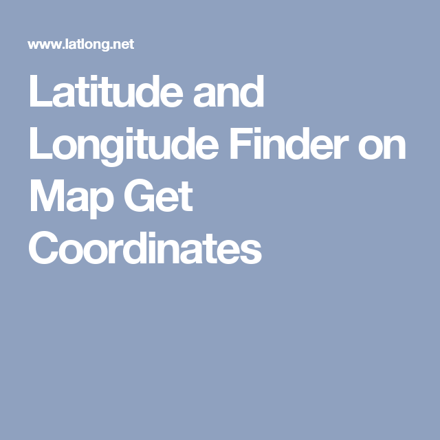 Laude and Longitude Finder on Map Get Coordinates ... on
