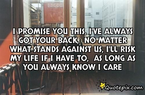 I Promise You This Ive Always Got Your Back No Matter What Stands