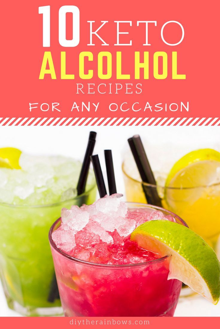 10 Amazing Keto Alcohol Recipes For Any Occasion Enjoy The Night With These Cocktails Diytherainbows Com Alcohol Recipes Keto Cocktails Keto Drink