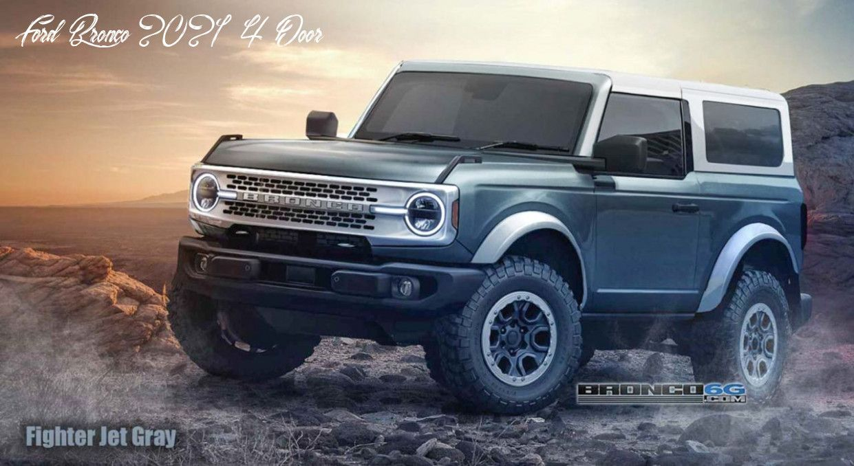Ford Bronco 2021 4 Door New Concept In 2020 Ford Bronco Bronco New Bronco