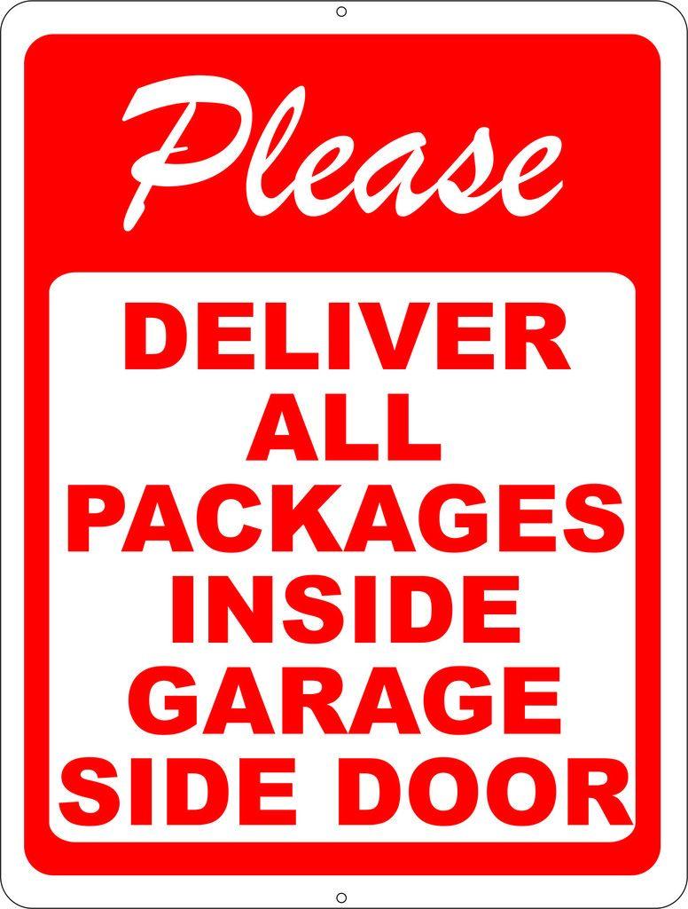 Please Deliver All Packages Inside Garage Side Door Sign Door Signs Front Door Signs Side Door