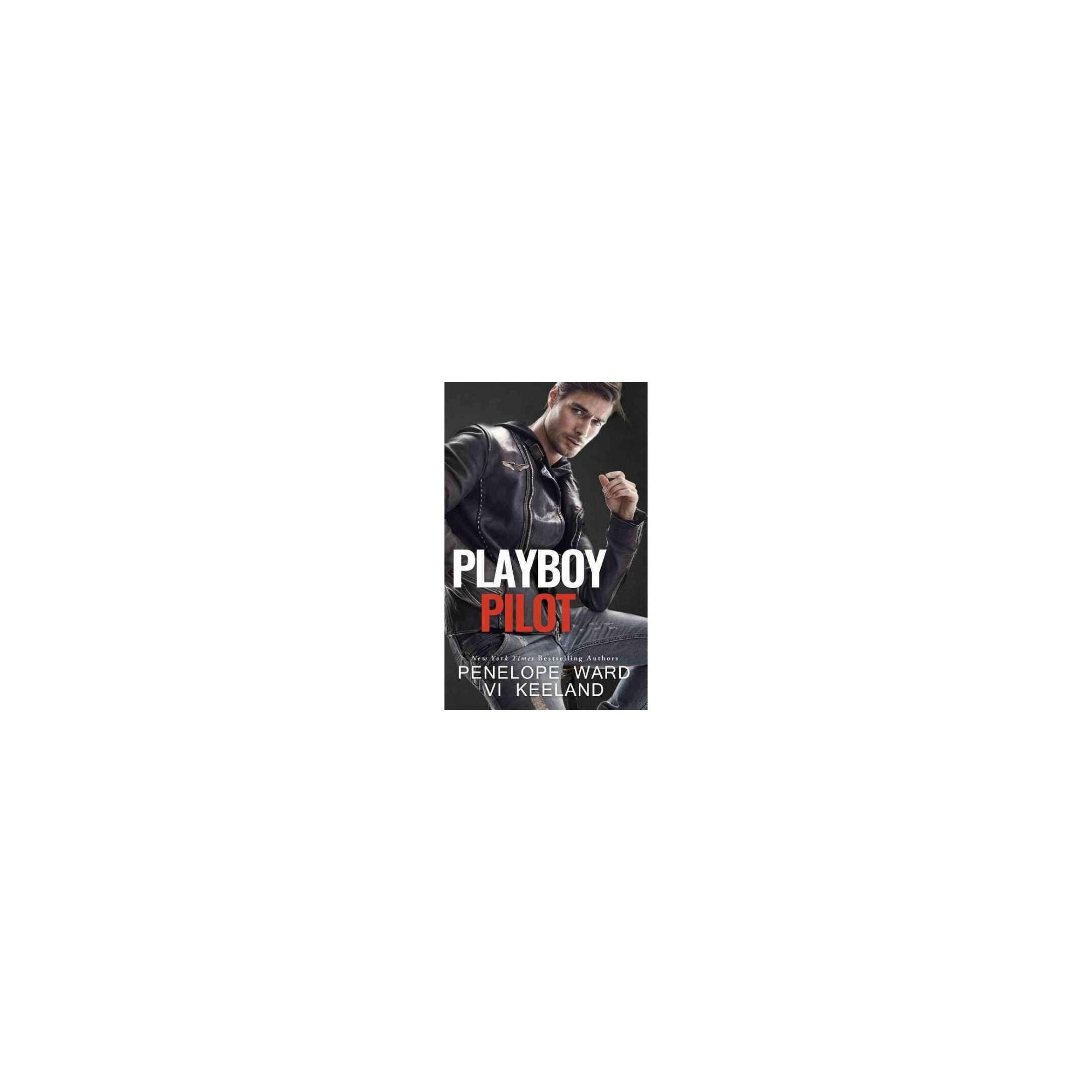 Playboy Pilot (Paperback) (Penelope Ward) | Pilot and Products