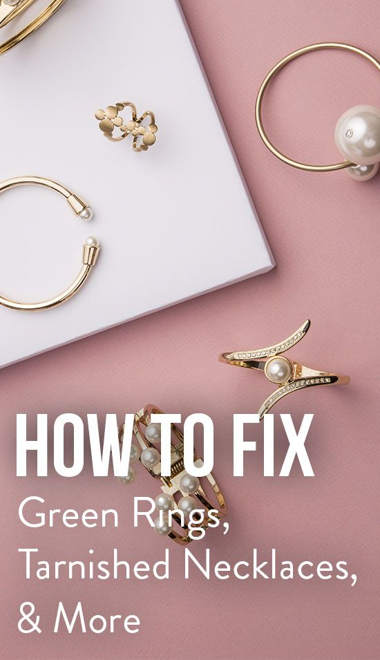 How To Fix Fake Jewelry: Green Rings, Tarnish ...