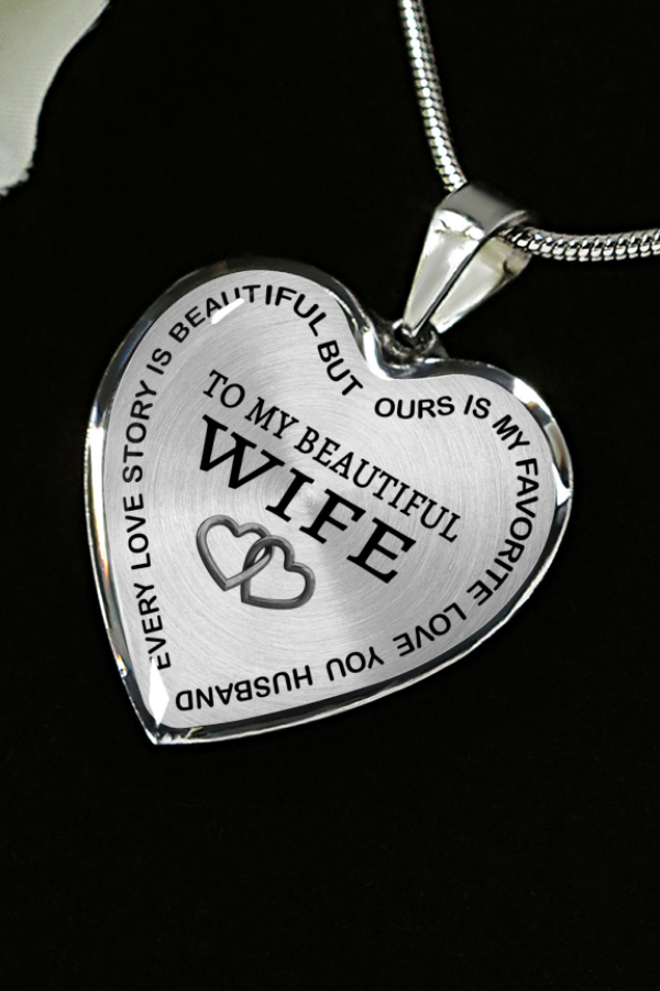 To My Beautiful Wife Every Love Story Is Beautiful Luxury Necklace Birthday Anniversary Graduation Gift Gifts For My Wife Birthday Gift For Wife Romantic Gifts For Her