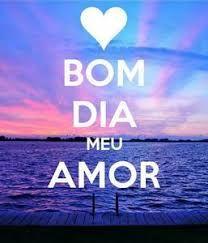 Resultado De Imagem Para Bom Dia Meu Amor Frases Love Amor E